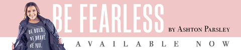 | Be Fearless by Ashton Parsley